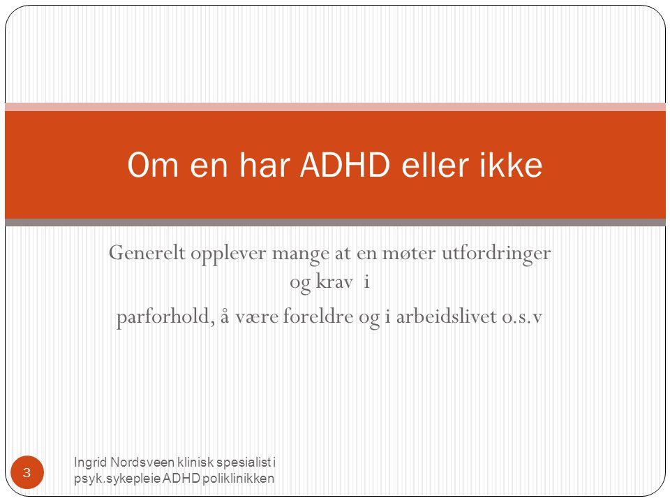 Om en har ADHD eller ikke