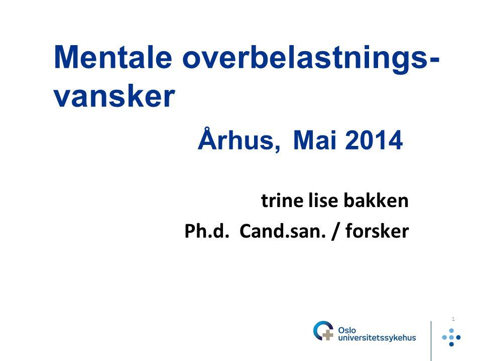 Mentale overbelastnings- vansker Århus, Mai 2014