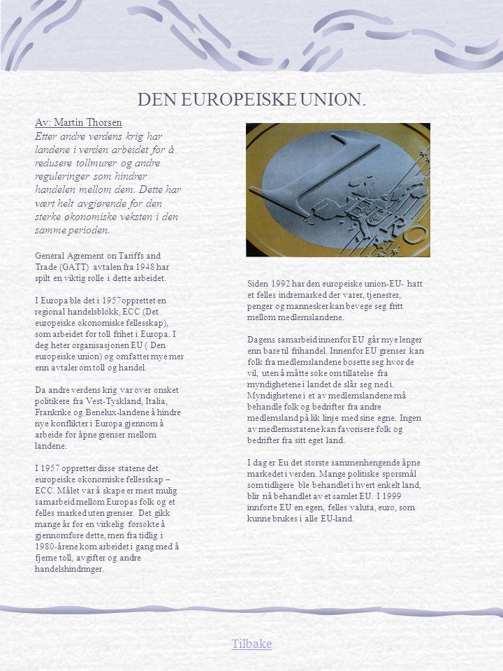 DEN EUROPEISKE UNION. Tilbake Av: Martin Thorsen
