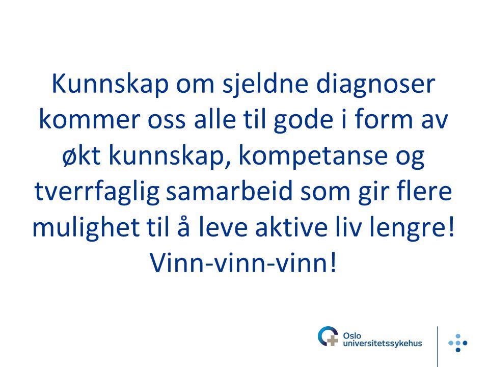 Kunnskap om sjeldne diagnoser kommer oss alle til gode i form av økt kunnskap, kompetanse og tverrfaglig samarbeid som gir flere mulighet til å leve aktive liv lengre.