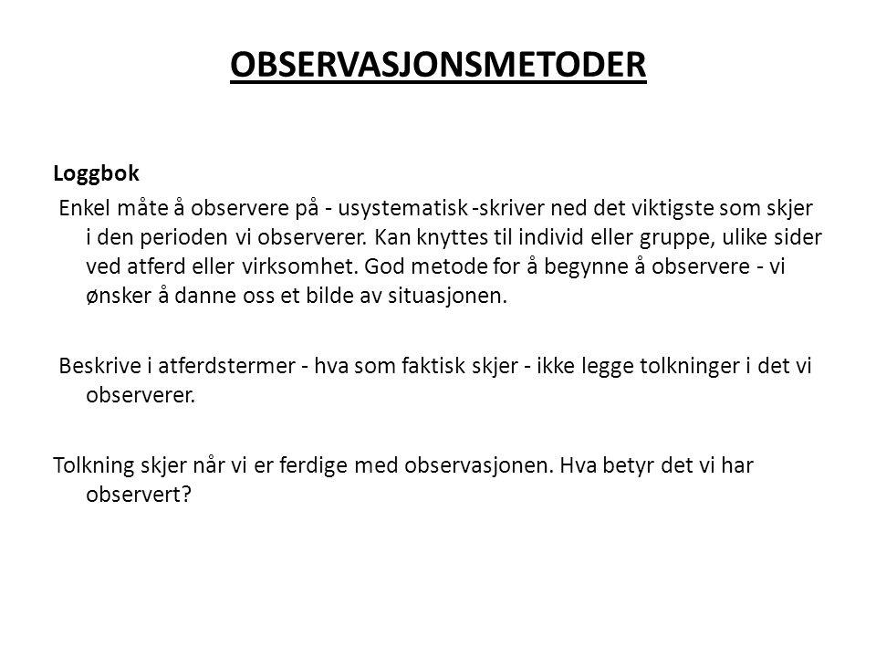 OBSERVASJONSMETODER Loggbok