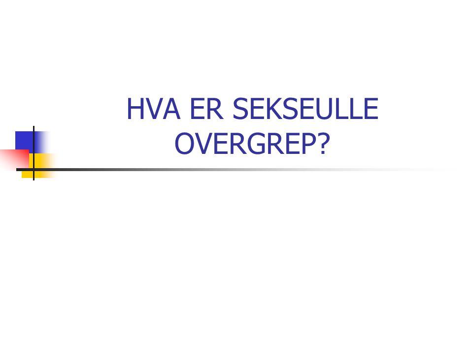 HVA ER SEKSEULLE OVERGREP