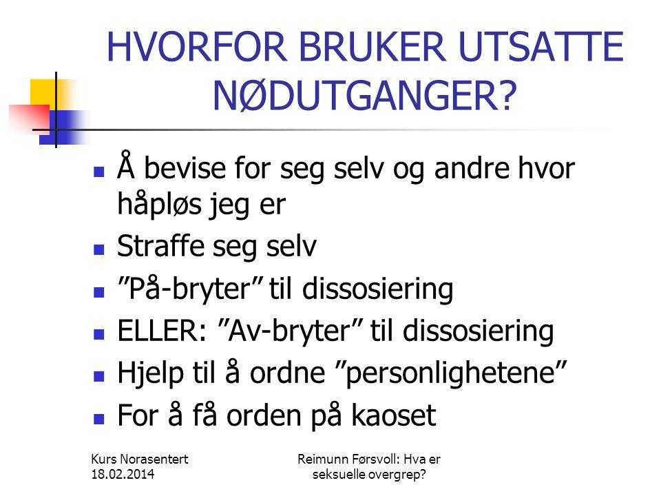 HVORFOR BRUKER UTSATTE NØDUTGANGER