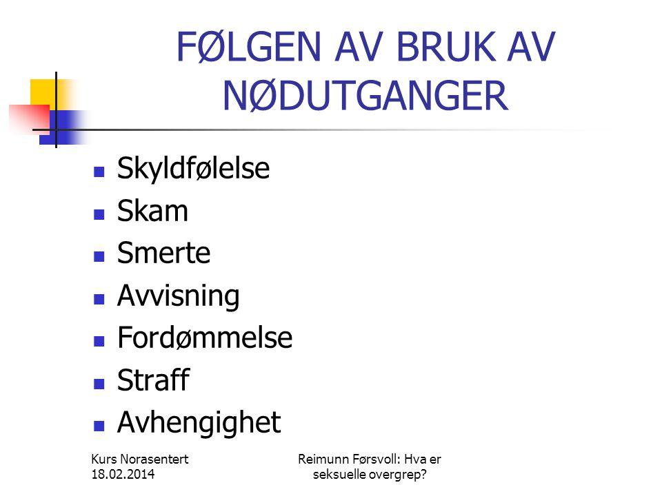FØLGEN AV BRUK AV NØDUTGANGER