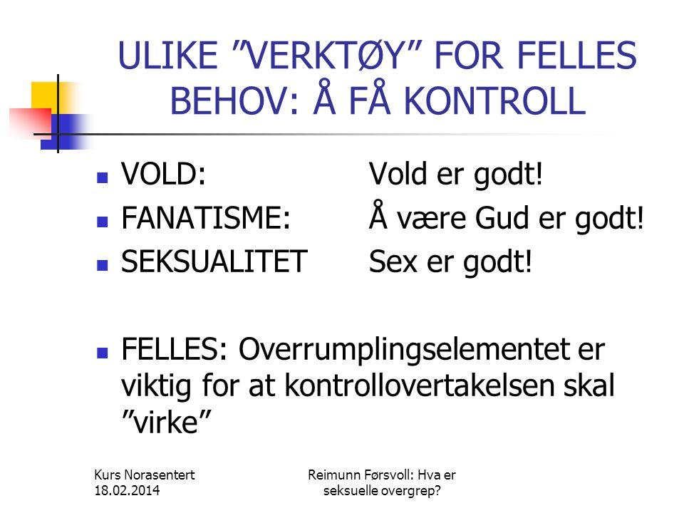 ULIKE VERKTØY FOR FELLES BEHOV: Å FÅ KONTROLL