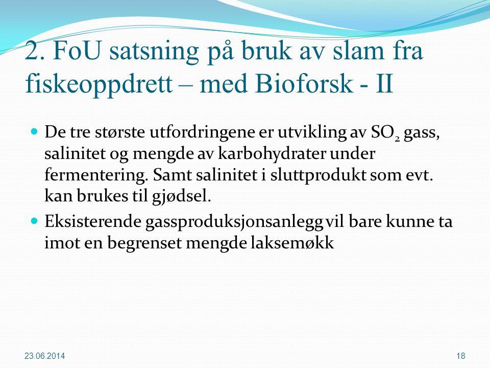 2. FoU satsning på bruk av slam fra fiskeoppdrett – med Bioforsk - II