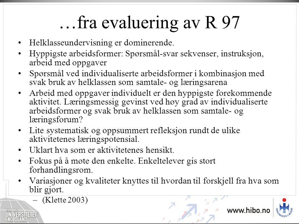 …fra evaluering av R 97 Helklasseundervisning er dominerende.