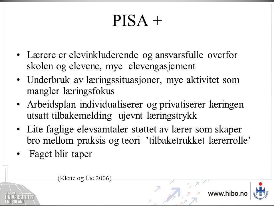 PISA + Lærere er elevinkluderende og ansvarsfulle overfor skolen og elevene, mye elevengasjement.