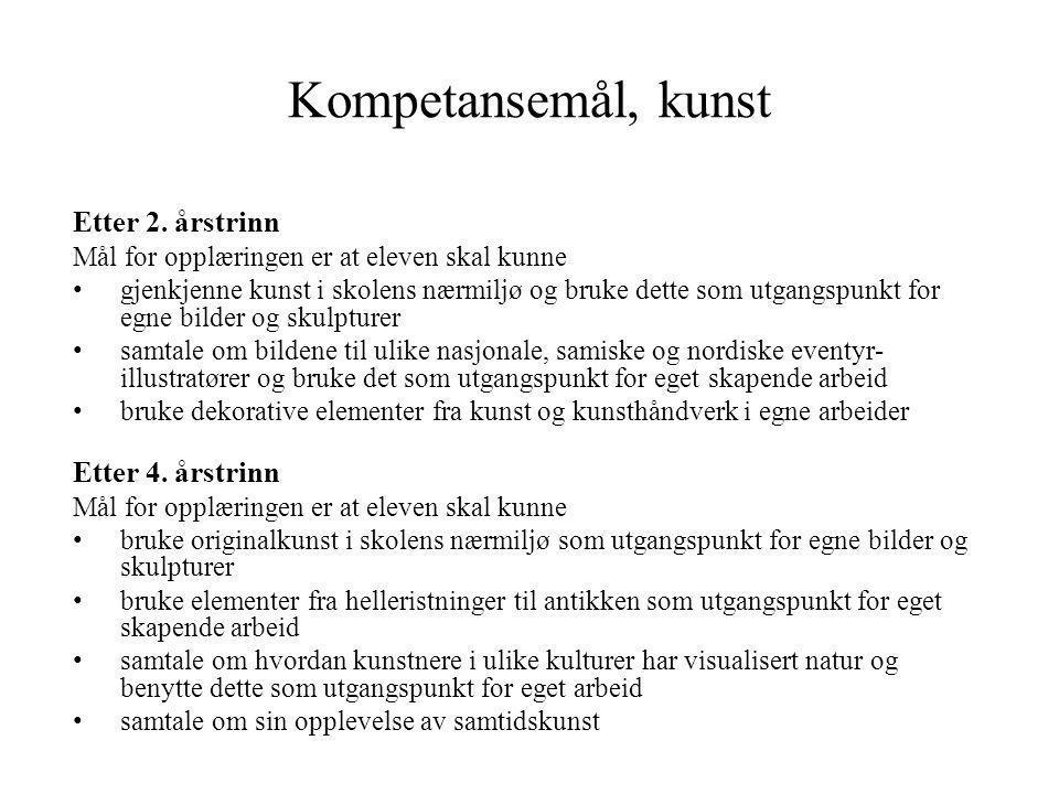 Kompetansemål, kunst Etter 2. årstrinn Etter 4. årstrinn