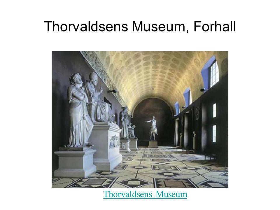 Thorvaldsens Museum, Forhall