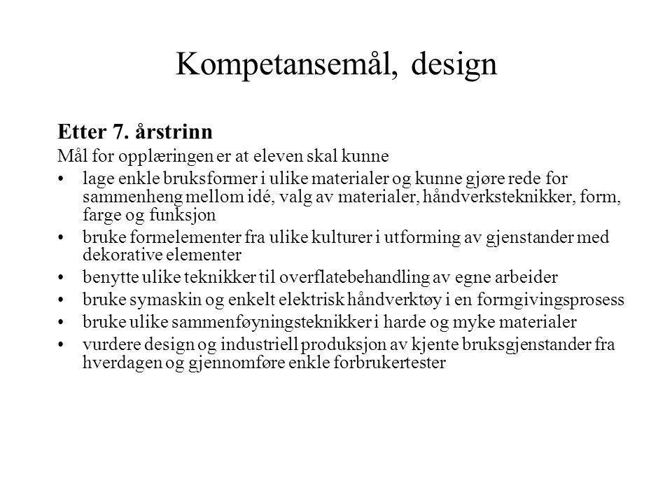 Kompetansemål, design Etter 7. årstrinn