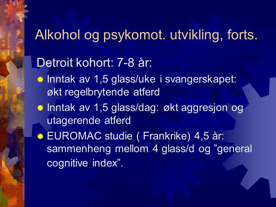 Alkohol og psykomot. utvikling, forts.