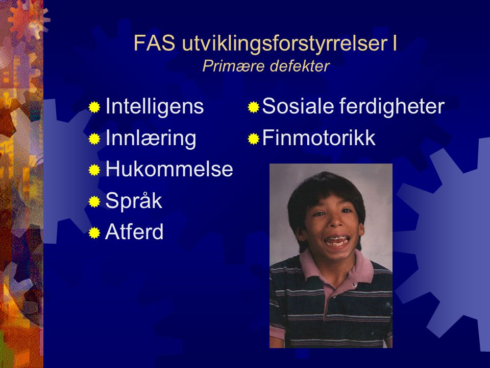 FAS utviklingsforstyrrelser I Primære defekter