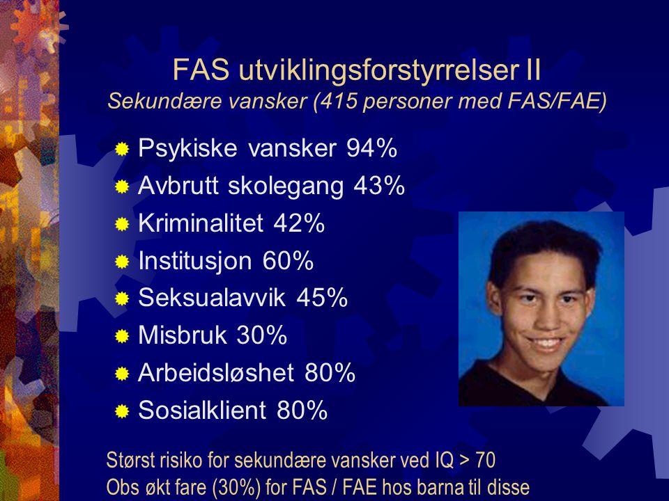 FAS utviklingsforstyrrelser II Sekundære vansker (415 personer med FAS/FAE)