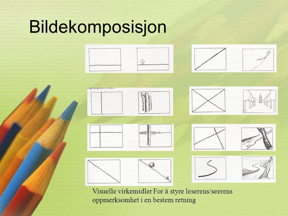 Bildekomposisjon Visuelle virkemidler For å styre leserens/seerens