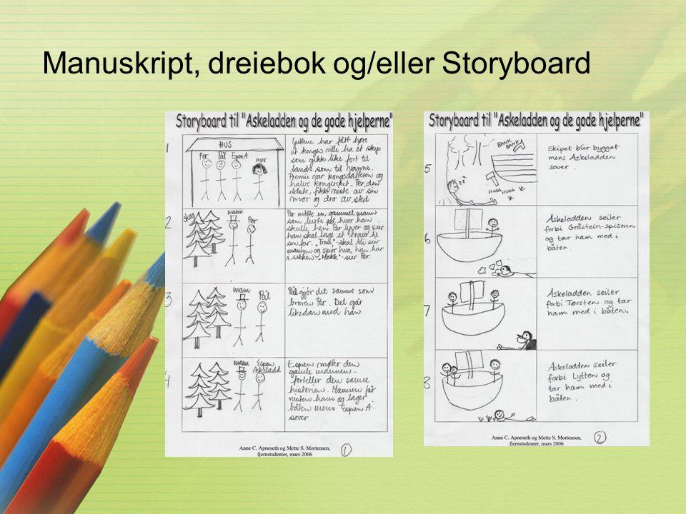 Manuskript, dreiebok og/eller Storyboard