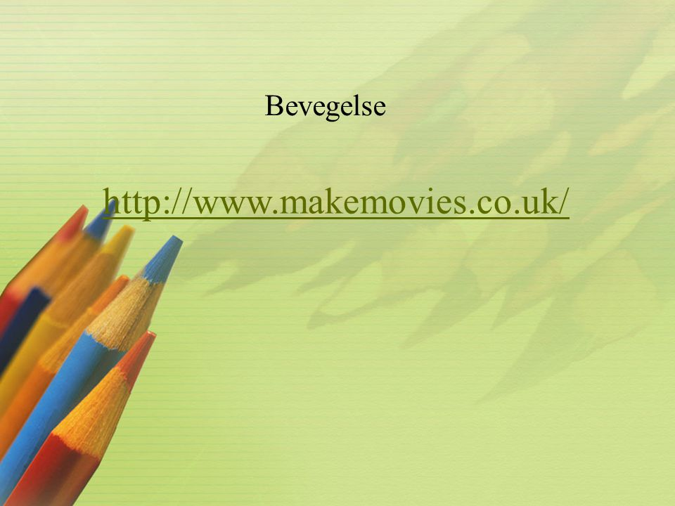 http://www.makemovies.co.uk/ Bevegelse
