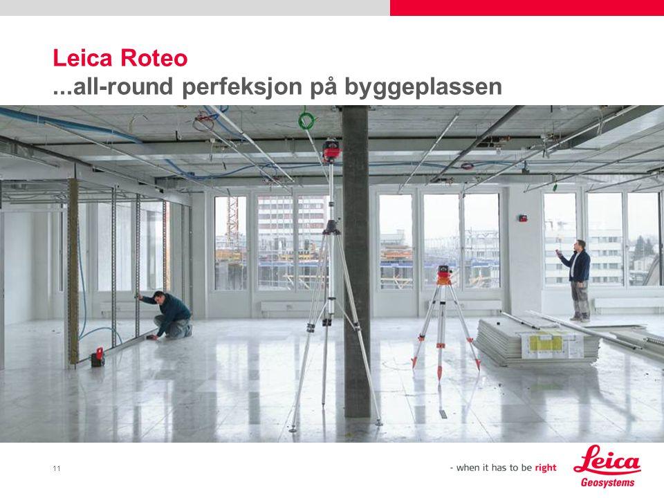 Leica Roteo ...all-round perfeksjon på byggeplassen
