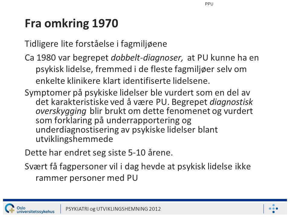 Fra omkring 1970 Tidligere lite forståelse i fagmiljøene