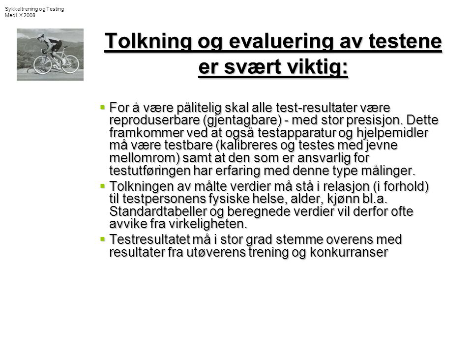 Tolkning og evaluering av testene er svært viktig: