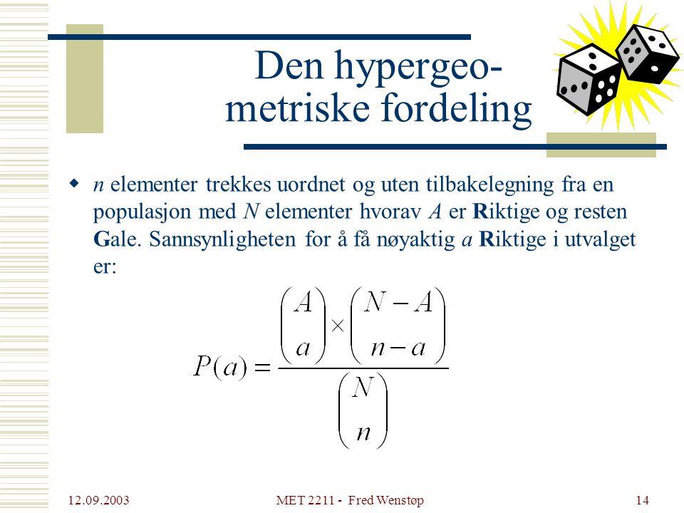 Den hypergeo- metriske fordeling
