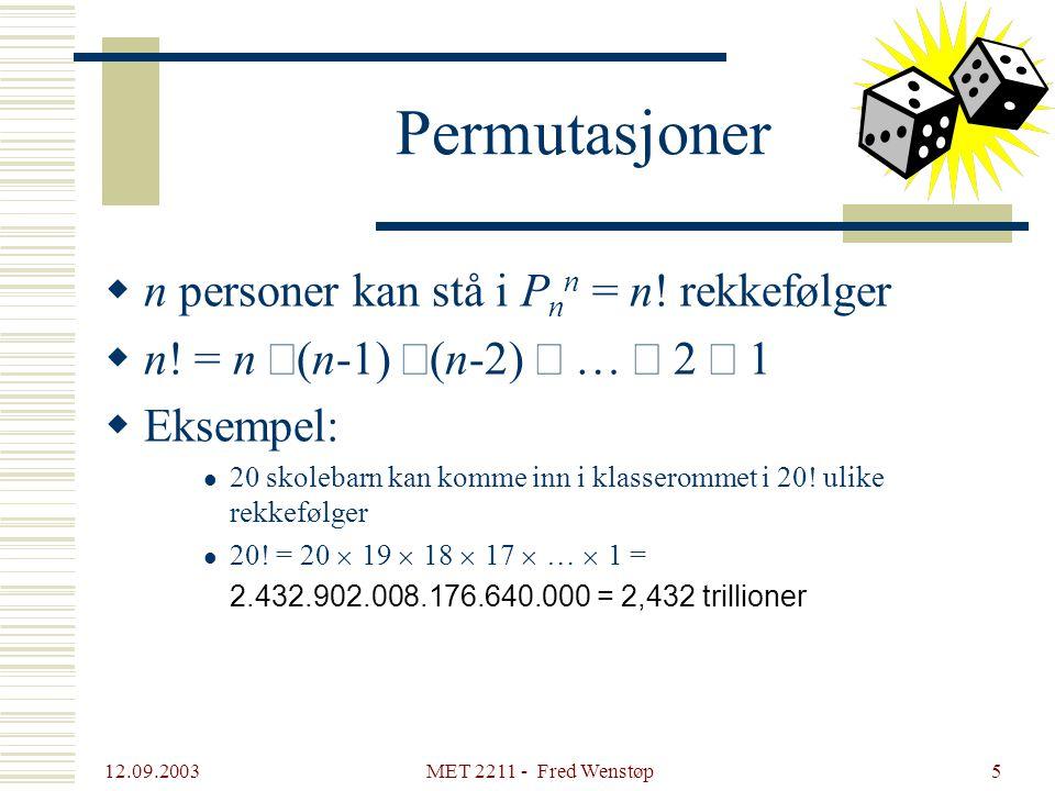 Permutasjoner n personer kan stå i Pnn = n! rekkefølger