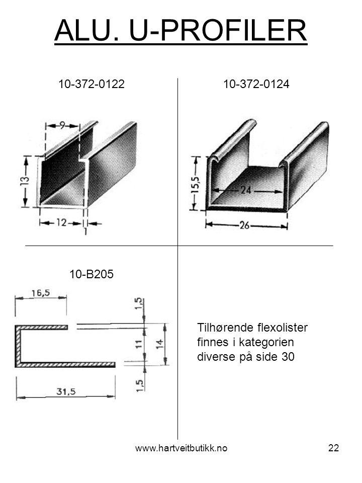 ALU. U-PROFILER 10-372-0122 10-372-0124. 10-B205. Tilhørende flexolister finnes i kategorien diverse på side 30.