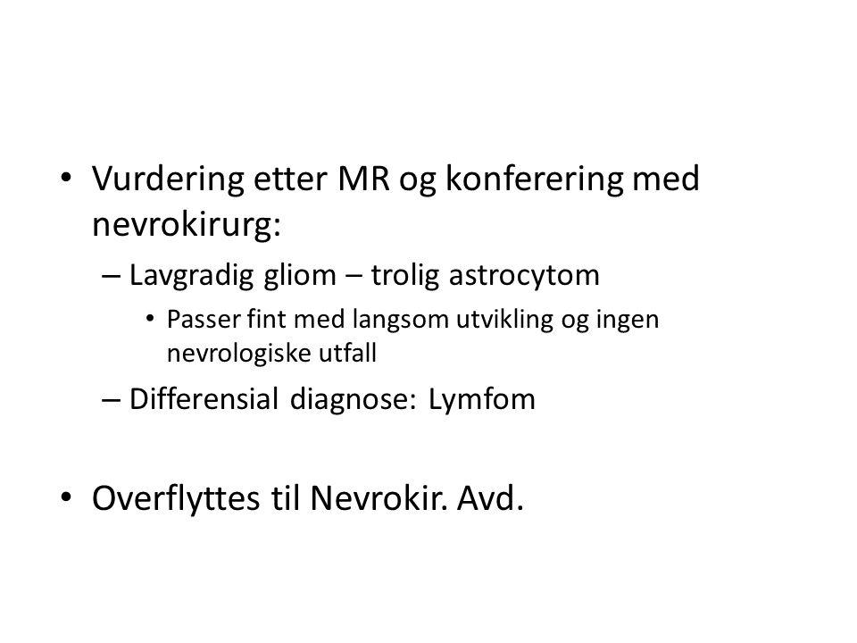 Vurdering etter MR og konferering med nevrokirurg: