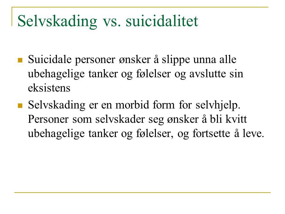 Selvskading vs. suicidalitet