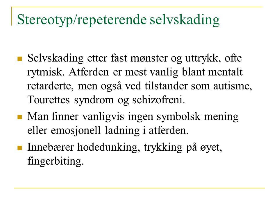 Stereotyp/repeterende selvskading