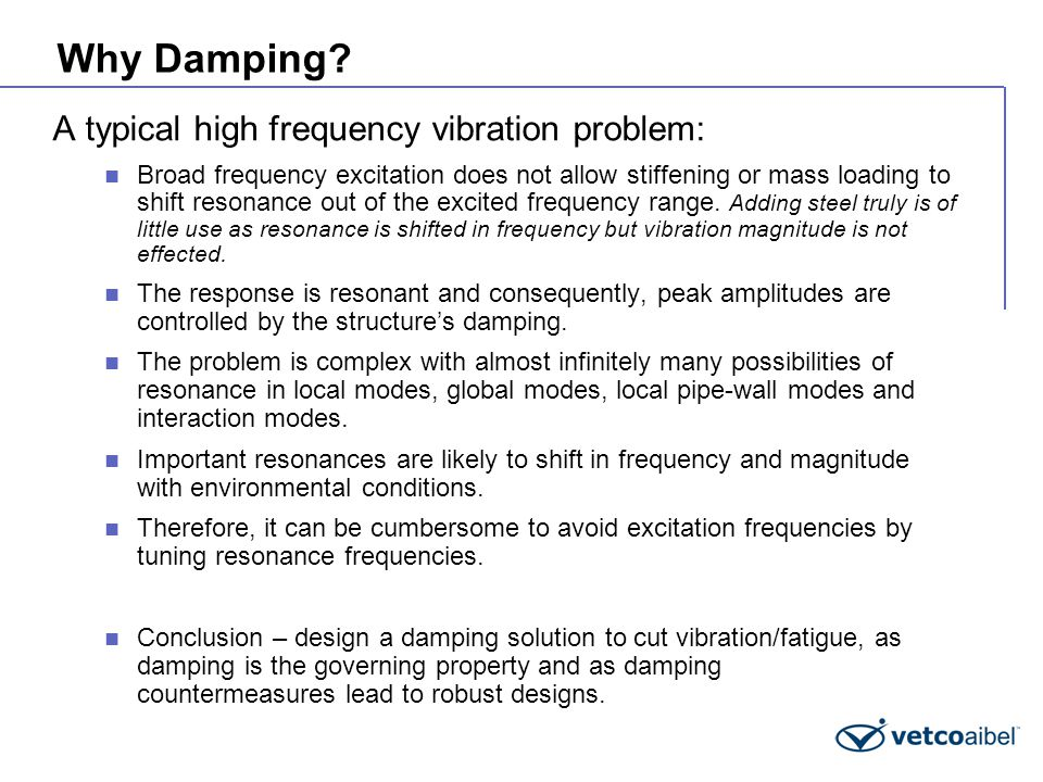 Why Damping A typical high frequency vibration problem: