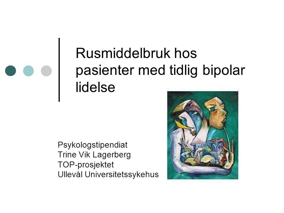 Rusmiddelbruk hos pasienter med tidlig bipolar lidelse