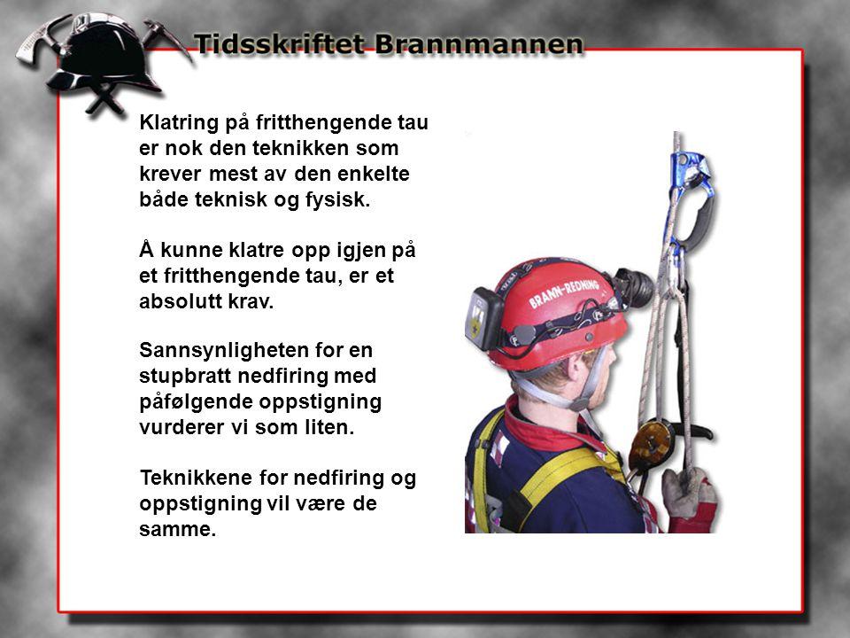 Klatring på fritthengende tau er nok den teknikken som krever mest av den enkelte både teknisk og fysisk.