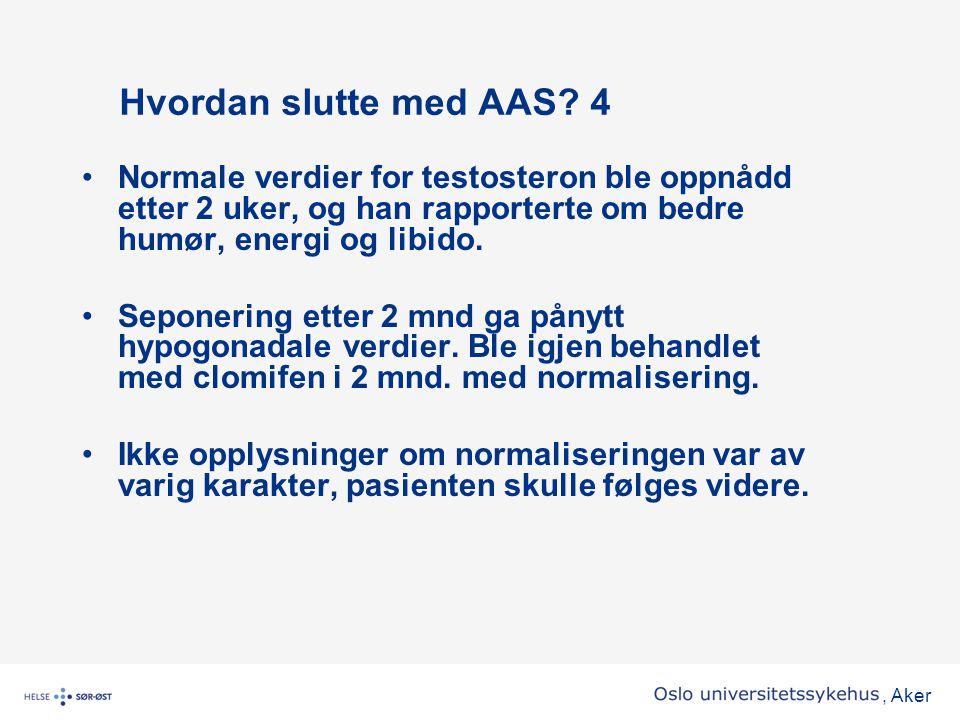 Hvordan slutte med AAS 4 Normale verdier for testosteron ble oppnådd etter 2 uker, og han rapporterte om bedre humør, energi og libido.