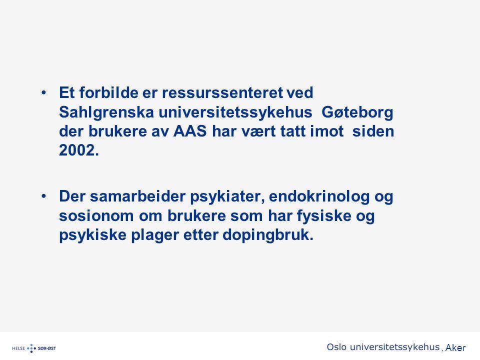 Et forbilde er ressurssenteret ved Sahlgrenska universitetssykehus Gøteborg der brukere av AAS har vært tatt imot siden 2002.