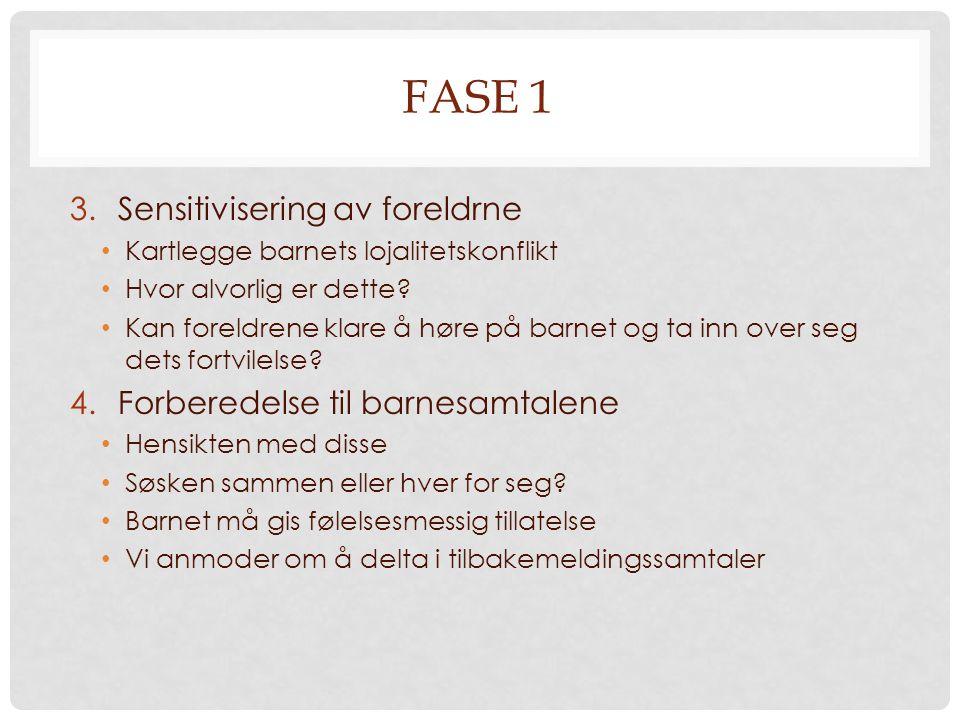 FASE 1 Sensitivisering av foreldrne Forberedelse til barnesamtalene