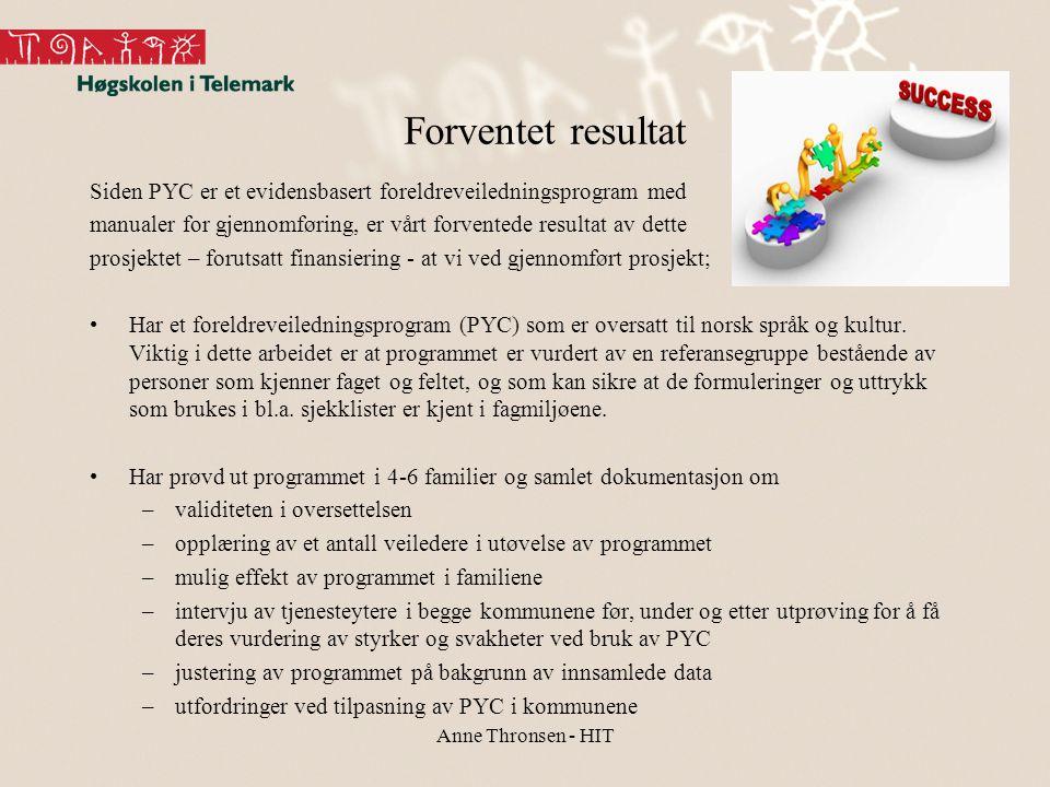 Forventet resultat Siden PYC er et evidensbasert foreldreveiledningsprogram med. manualer for gjennomføring, er vårt forventede resultat av dette.
