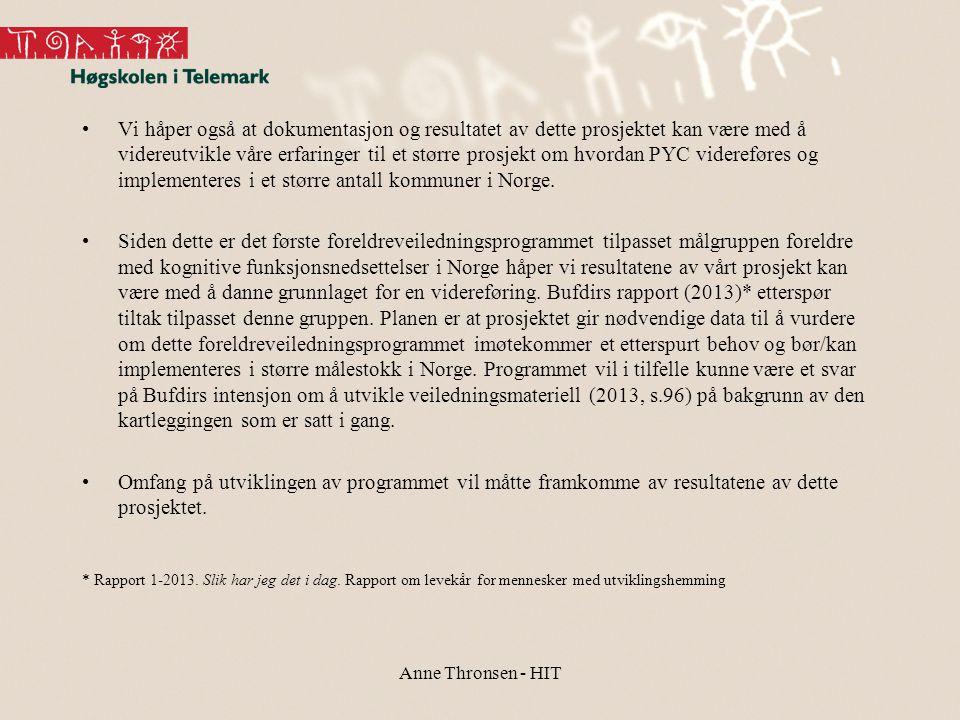 Vi håper også at dokumentasjon og resultatet av dette prosjektet kan være med å videreutvikle våre erfaringer til et større prosjekt om hvordan PYC videreføres og implementeres i et større antall kommuner i Norge.