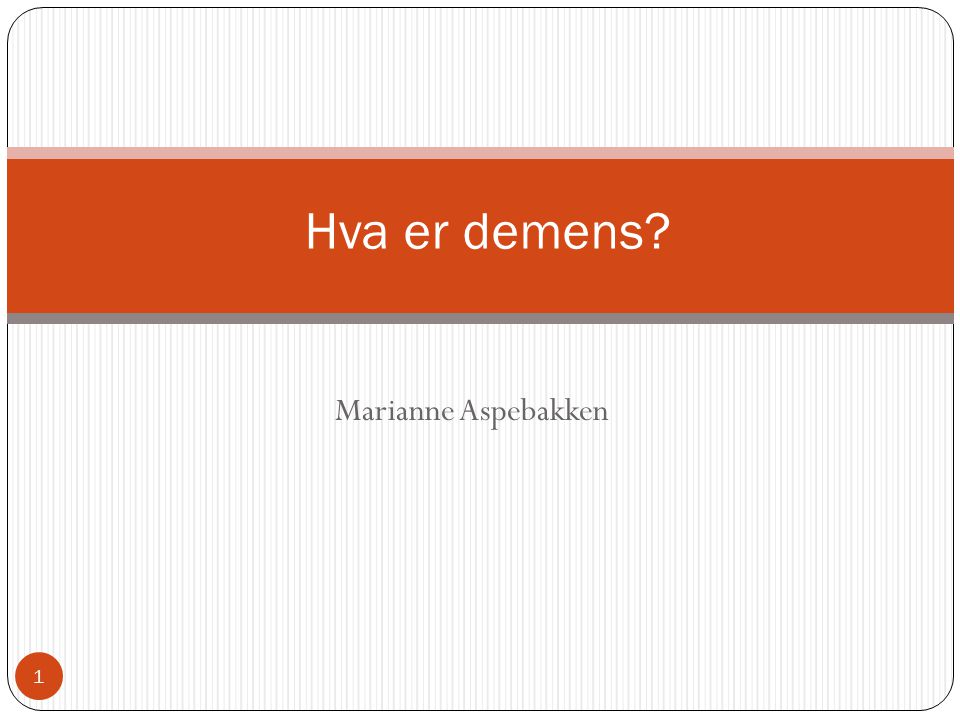 Hva er demens Marianne Aspebakken