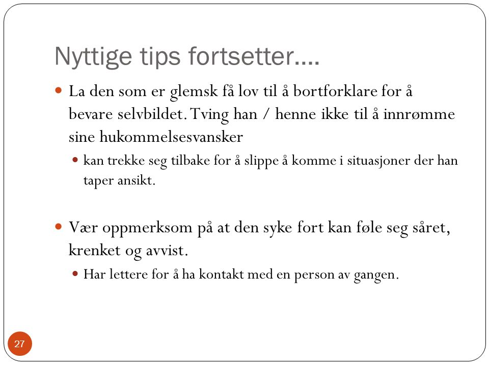 Nyttige tips fortsetter….