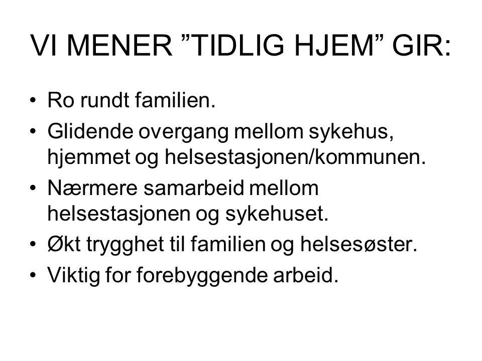 VI MENER TIDLIG HJEM GIR: