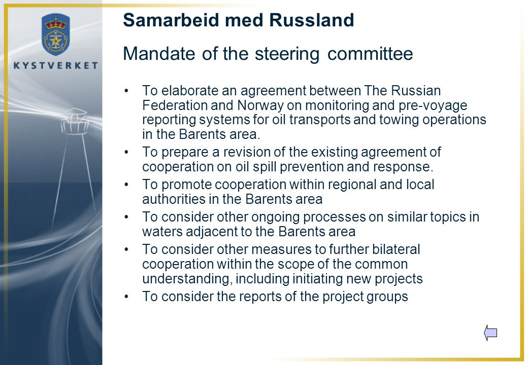 Samarbeid med Russland Mandate of the steering committee