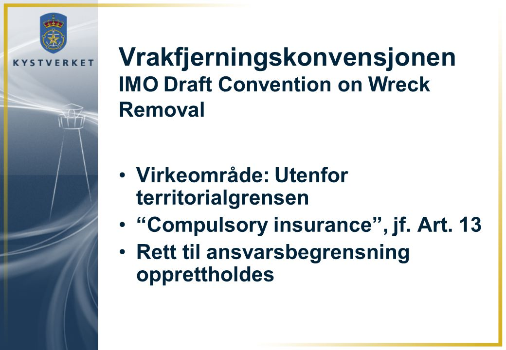 Vrakfjerningskonvensjonen IMO Draft Convention on Wreck Removal