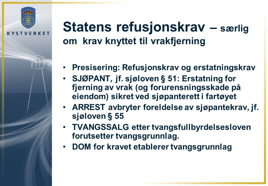 Statens refusjonskrav – særlig om krav knyttet til vrakfjerning