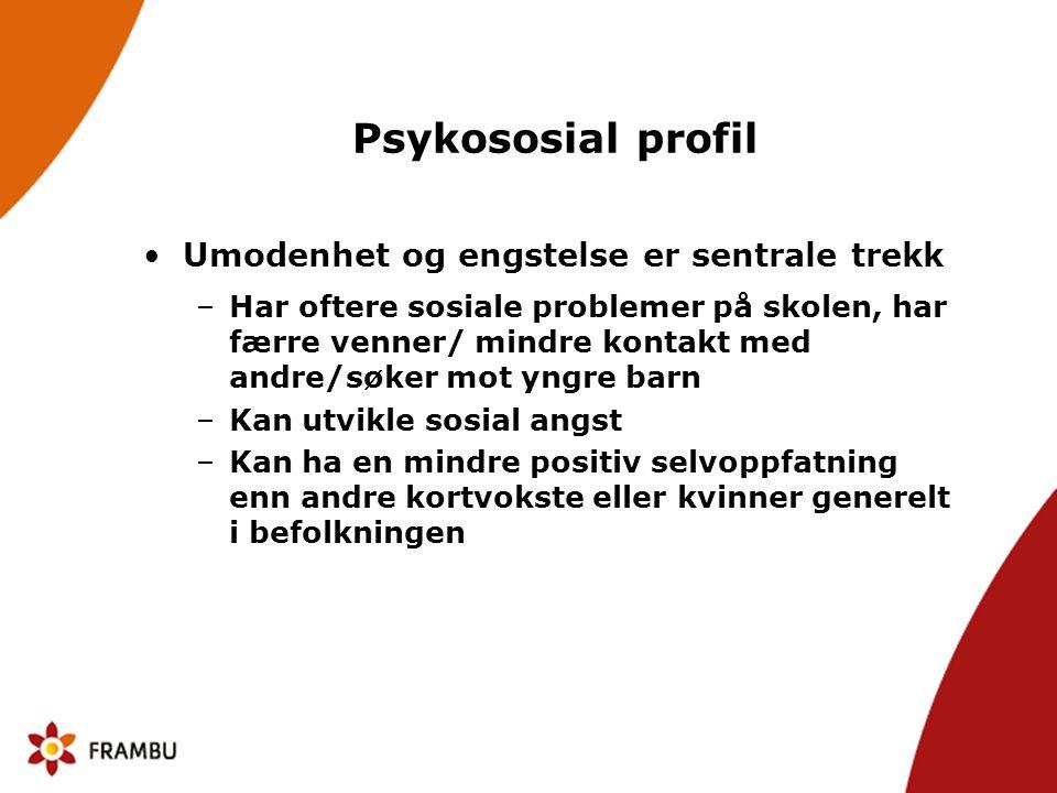Psykososial profil Umodenhet og engstelse er sentrale trekk