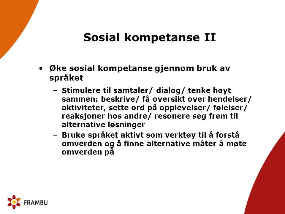 Sosial kompetanse II Øke sosial kompetanse gjennom bruk av språket