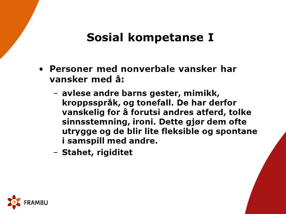 Sosial kompetanse I Personer med nonverbale vansker har vansker med å: