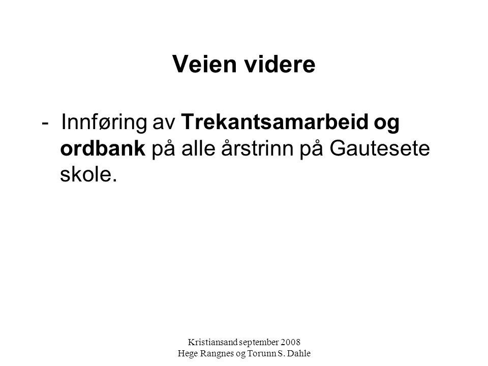 Kristiansand september 2008 Hege Rangnes og Torunn S. Dahle