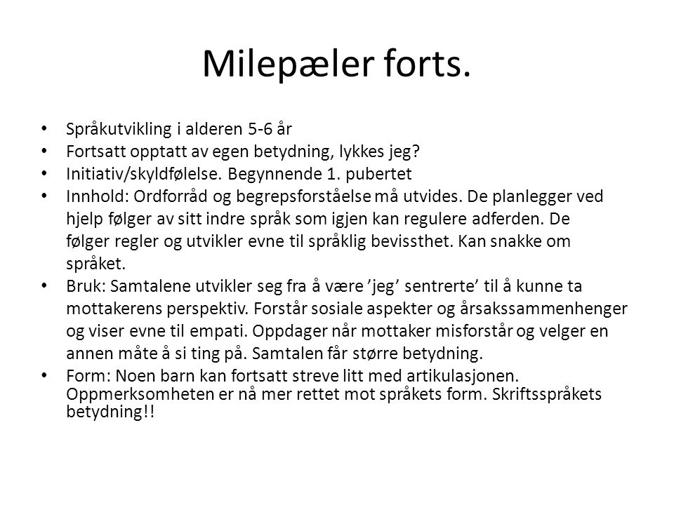 Milepæler forts. Språkutvikling i alderen 5-6 år