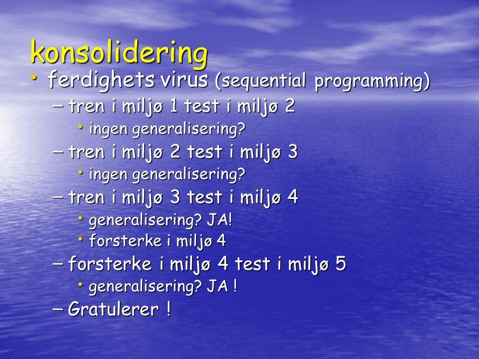 konsolidering ferdighets virus (sequential programming)